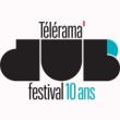 TELERAMA DUB FESTIVAL 2012 : Billet, place, pass & programmation | Festival