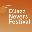 D'JAZZ NEVERS FESTIVAL 2014 : Billet, place, pass & programmation | Festival
