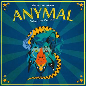 FESTIVAL ANYMAL 2017 : Billet, place, pass & programmation | Festival