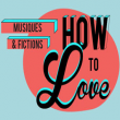 Festival HOW TO LOVE 2 2014 : Billet, place, pass & programmation | Festival