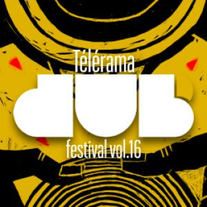 TELERAMA DUB FESTIVAL #16 2018 : Billet, place, pass & programmation | Festival