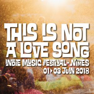 Festival THIS IS NOT A LOVE SONG  2018 : Billet, place, pass & programmation | Festival