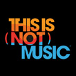 Festival THIS IS [NOT] MUSIC 2013 : Billet, place, pass & programmation | Festival
