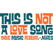 Festival THIS IS NOT A LOVE SONG 2015 : Billet, place, pass & programmation   Festival