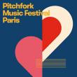 Festival PITCHFORK MUSIC FESTIVAL PARIS