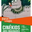 CINEKIDS : AMIS IMAGINAIRES