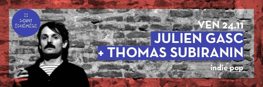 JULIEN GASC + THOMAS SUBIRANIN