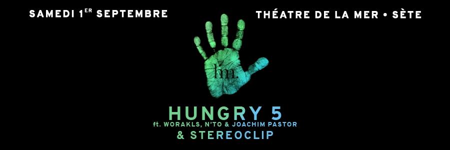 Hungry 5  &  Stereoclip @ Théâtre de la mer