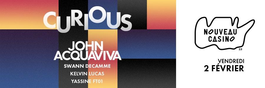 Curious X John Acquaviva - Swann Decamme - Kelvin Lucas