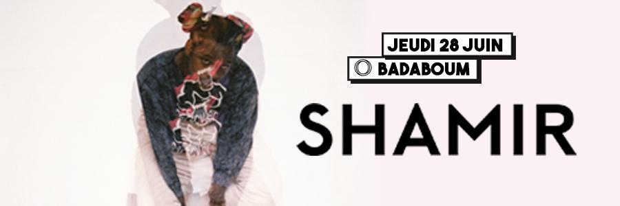 Shamir au Badaboum