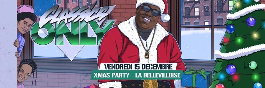 """Classics Only """"Xmas party"""" Vendredi 15 Décembre - Bellevilloise"""