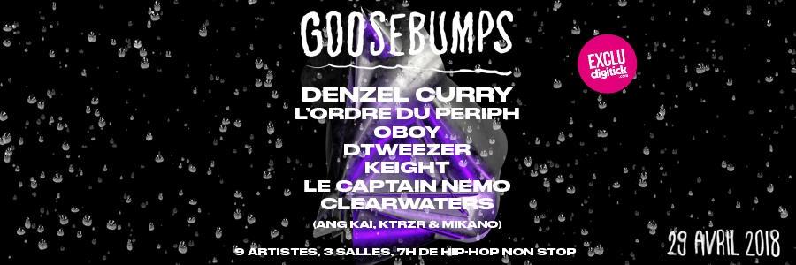 Goosebumps #1 Denzel Curry, L'ordre du Periph, Oboy, Dtweezer...