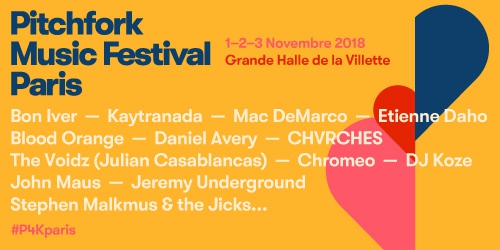 Billets PITCHFORK MUSIC FESTIVAL PARIS