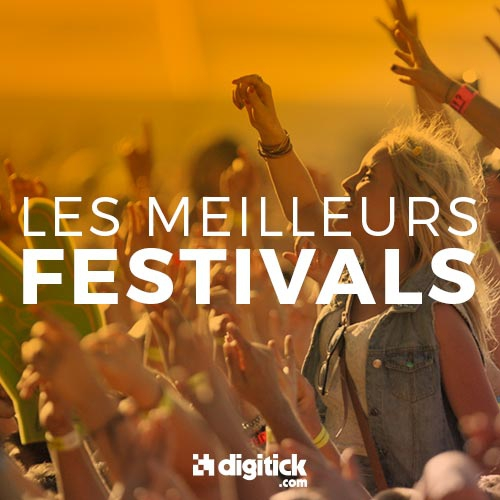Billets Les meilleurs festivals
