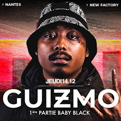 Billets GUIZMO  + BABY BLACK