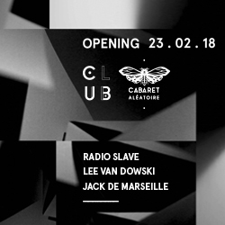 Billets OPENING CLUB : LEE VAN DOWSKI + RADIO SLAVE + JACK DE MARSEILLE