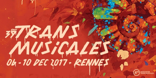 Billets 39EMES RENCONTRES TRANS MUSICALES