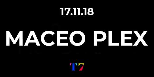 Billets T7 : Maceo Plex